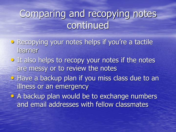 Comparing and recopying notes continued