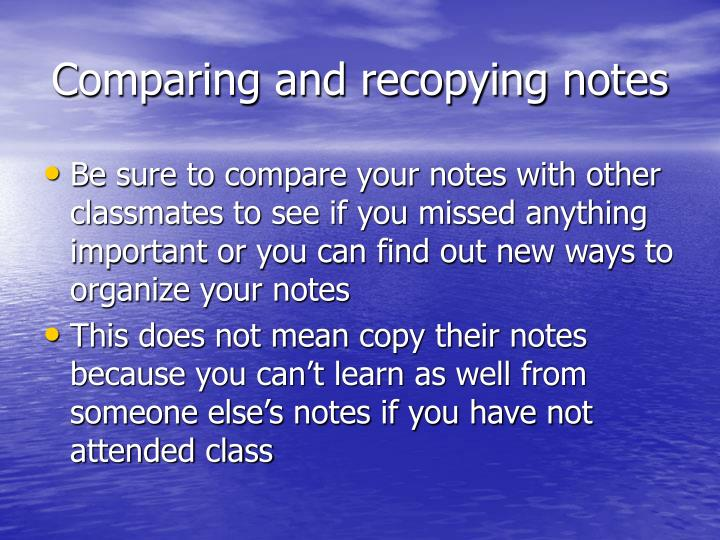 Comparing and recopying notes