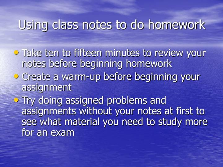 Using class notes to do homework
