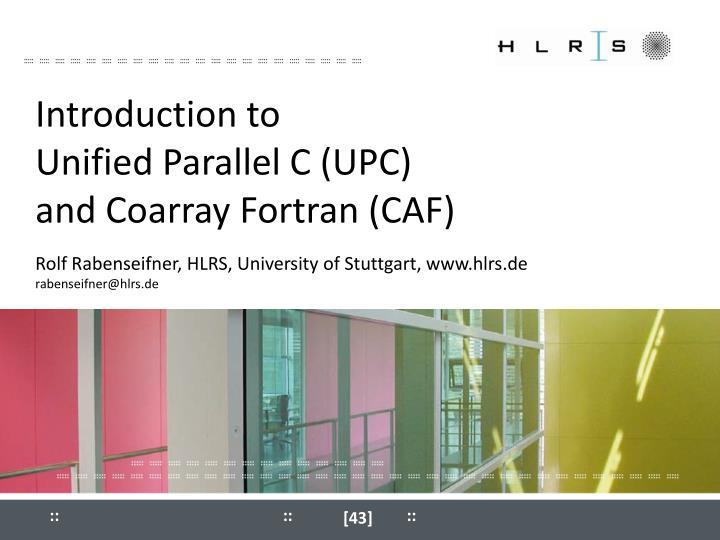 introduction to unified parallel c upc and coarray fortran caf n.