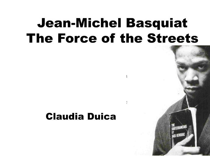 jean michel basquiat the force of the streets n.