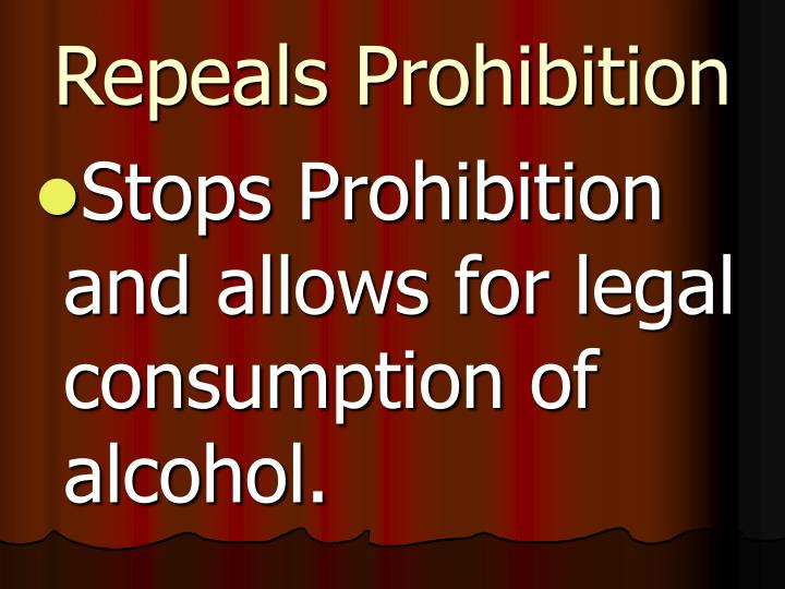 Repeals Prohibition