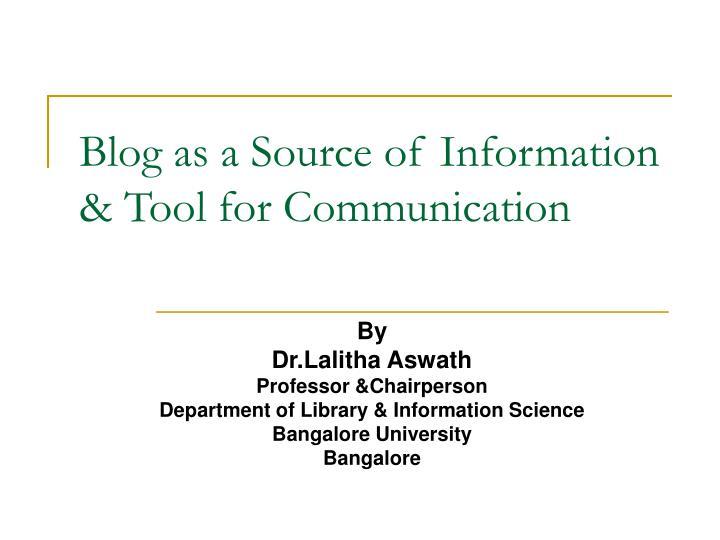 blog as a source of information tool for communication n.
