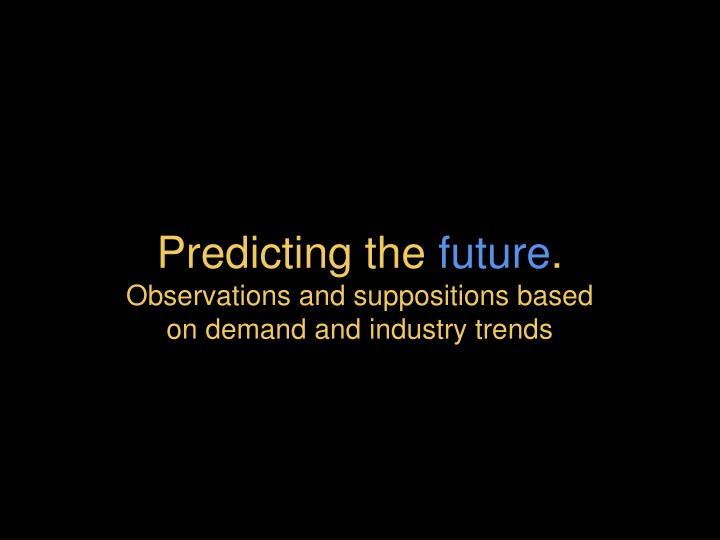 Predicting the