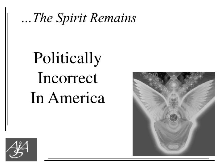 …The Spirit Remains