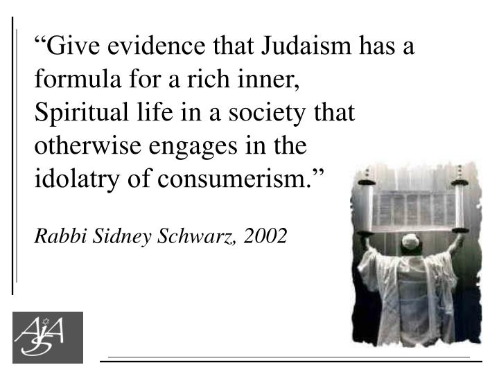 """""""Give evidence that Judaism has a"""