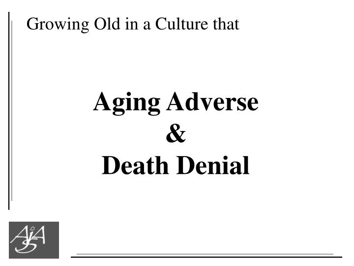 Growing Old in a Culture that