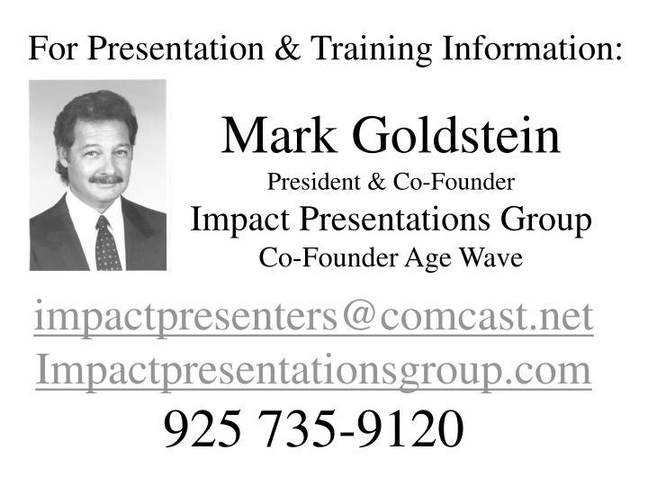 For Presentation & Training Information: