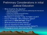 preliminary considerations in initial judicial education