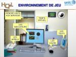 environnement de jeu