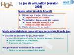 le jeu de simulation version 20081