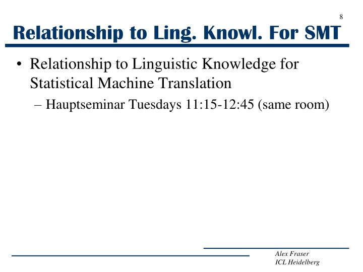 Relationship to Ling. Knowl. For SMT