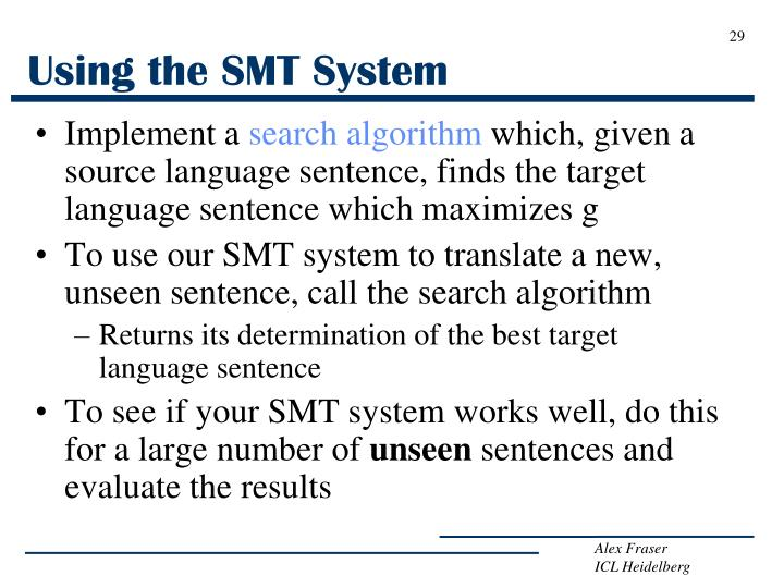 Using the SMT System