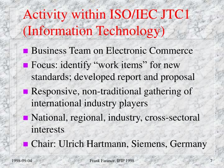 Activity within ISO/IEC JTC1 (Information Technology)