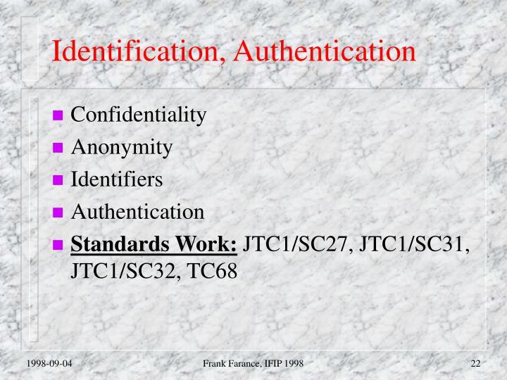 Identification, Authentication