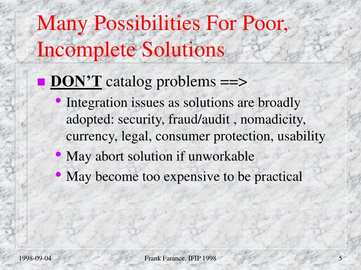 Many Possibilities For Poor, Incomplete Solutions