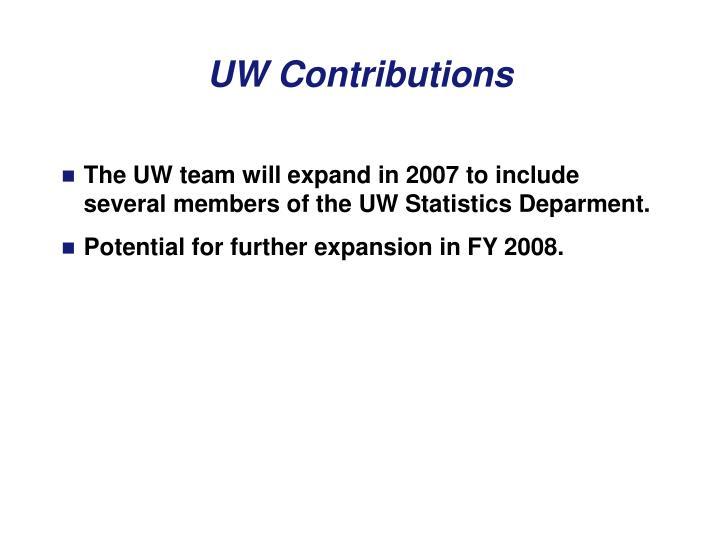 The UW team will expand in 2007 to include several members of the UW Statistics Deparment.