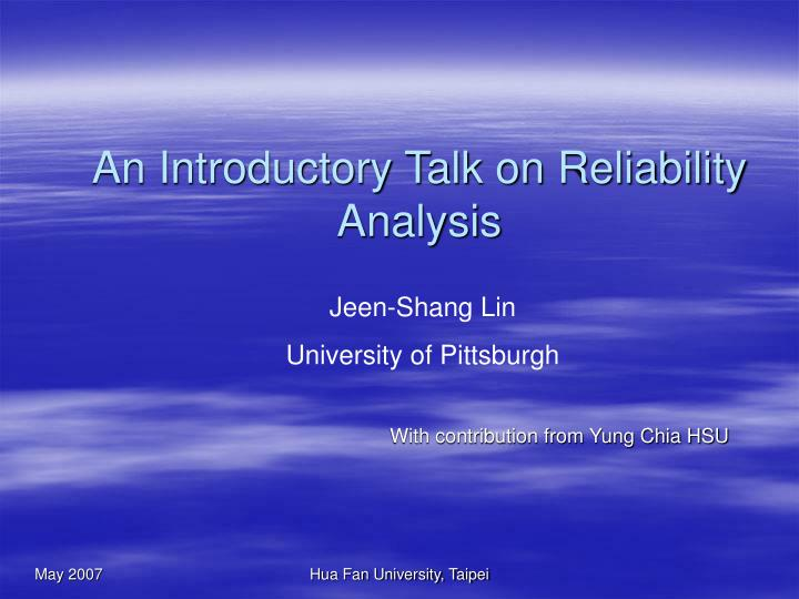 an introductory talk on reliability analysis n.