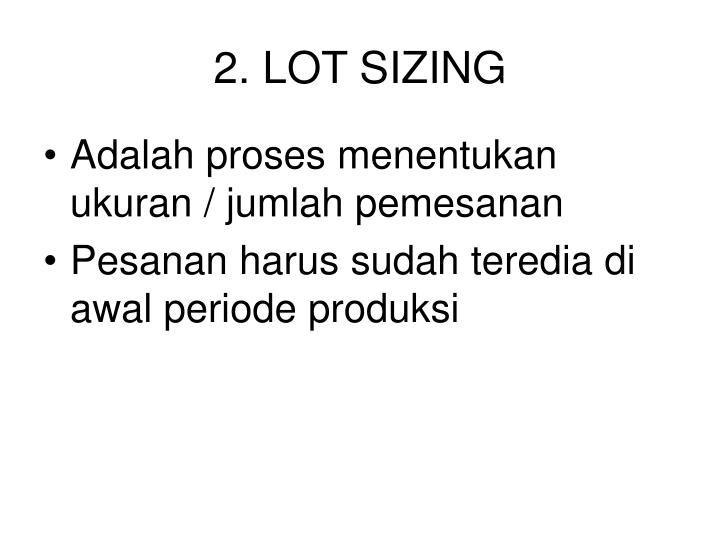 2. LOT SIZING