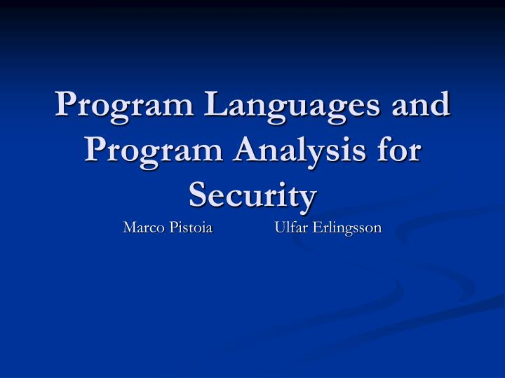 program languages and program analysis for security n.