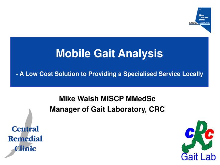 mobile gait analysis a low cost solution to providing a specialised service locally n.