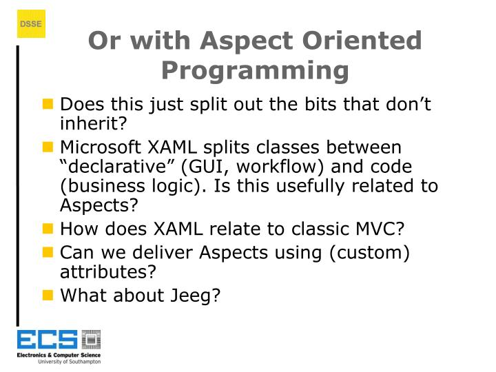 Or with Aspect Oriented Programming