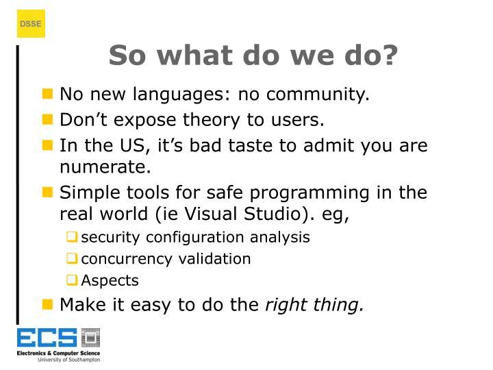 So what do we do?