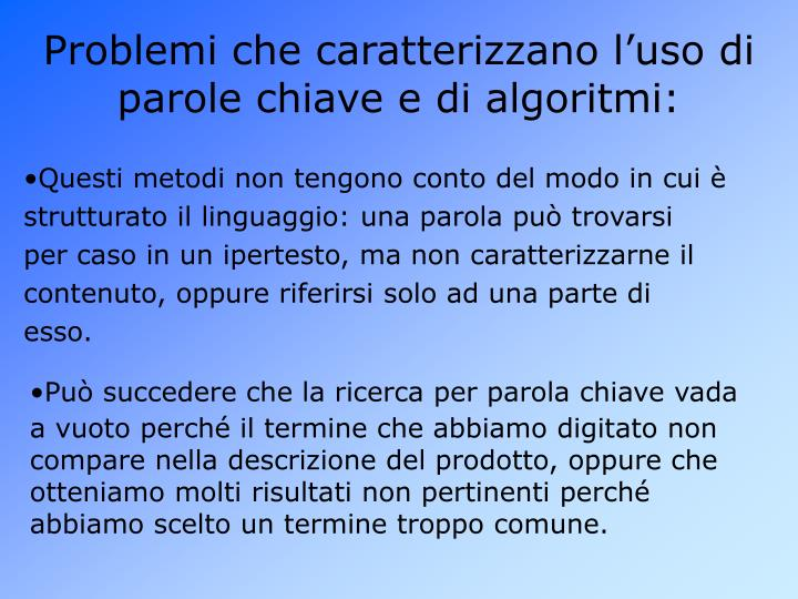 Problemi che caratterizzano l'uso di parole chiave e di algoritmi: