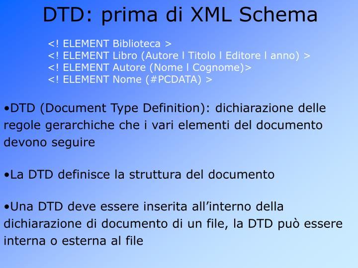 DTD: prima di XML Schema