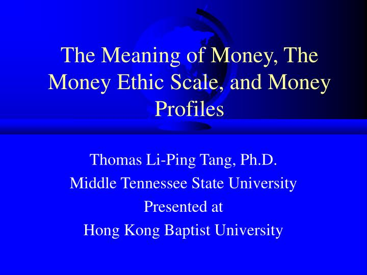 the meaning of money the money ethic scale and money profiles n.