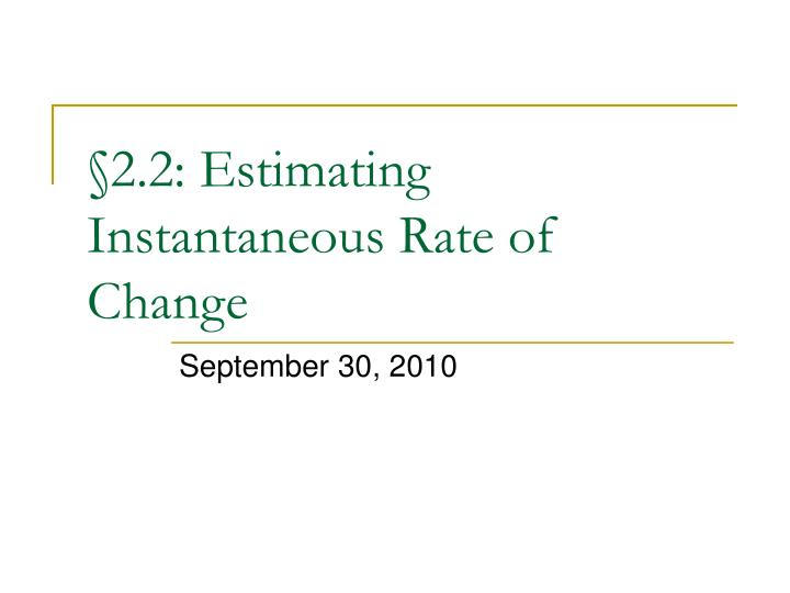2 2 estimating instantaneous rate of change n.