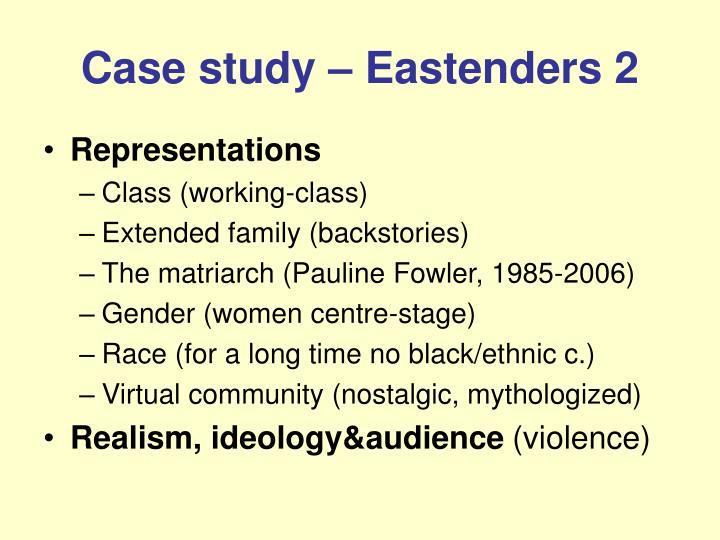 Case study – Eastenders 2