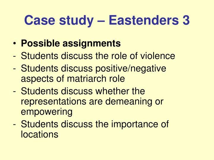Case study – Eastenders 3