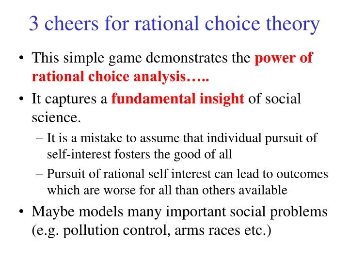 3 cheers for rational choice theory
