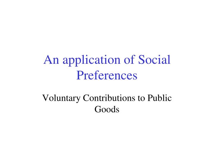 An application of Social Preferences