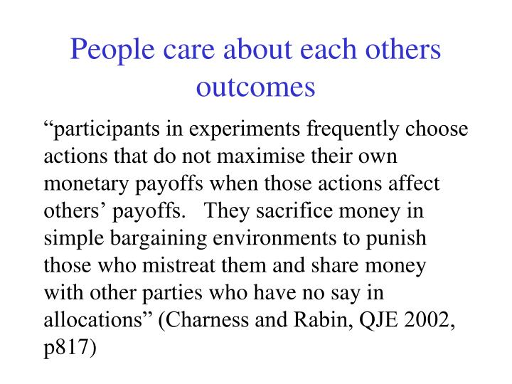 People care about each others outcomes