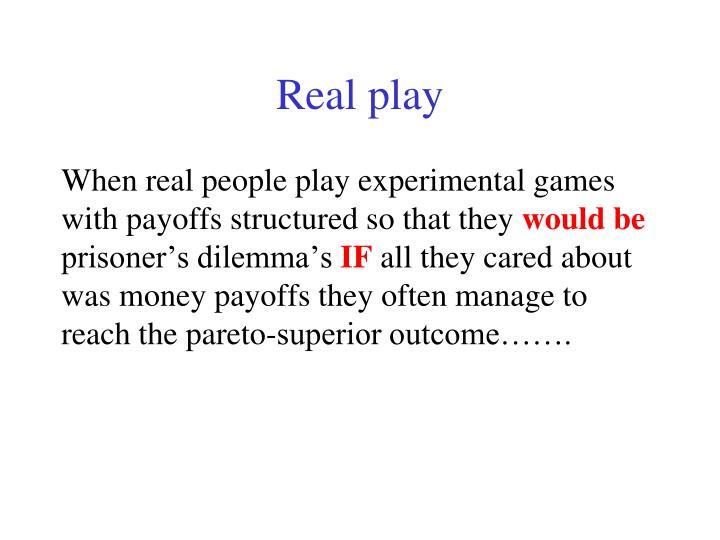 Real play