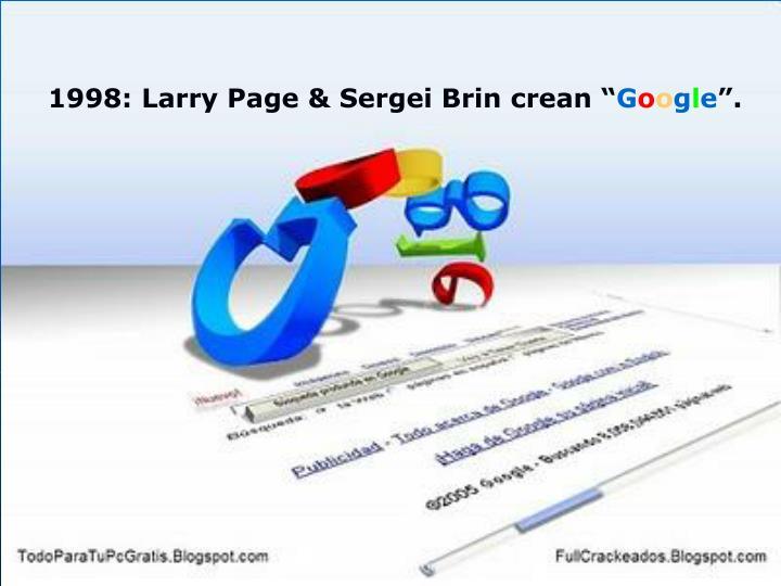 """1998: Larry Page & Sergei Brin crean """""""