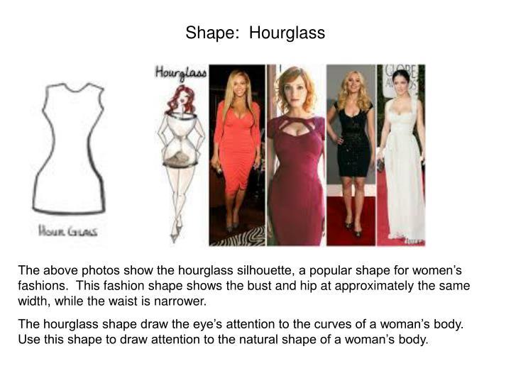 Shape:  Hourglass