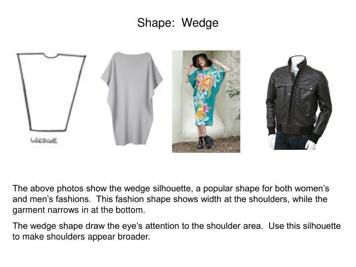 Shape:  Wedge