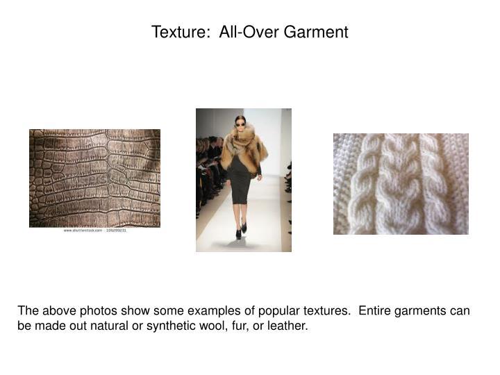 Texture:  All-Over Garment