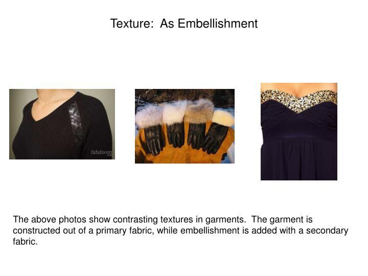 Texture:  As Embellishment