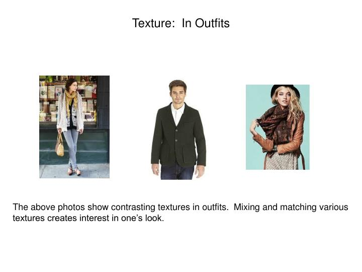 Texture:  In Outfits
