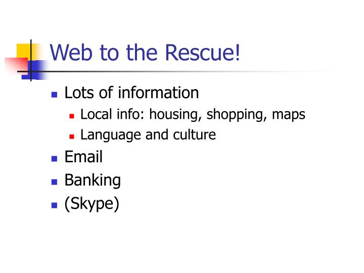 Web to the Rescue!