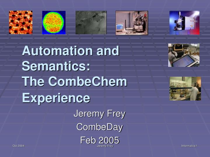 Automation and semantics the combechem experience