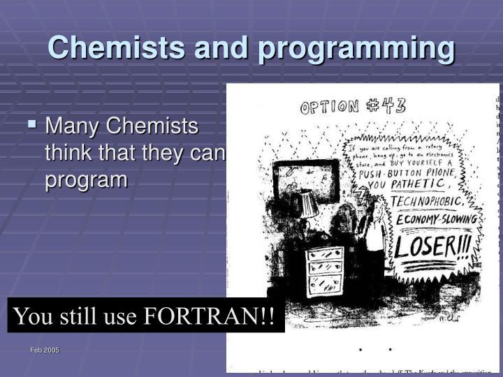 You still use FORTRAN!!