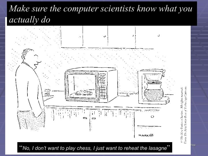 Make sure the computer scientists know what you