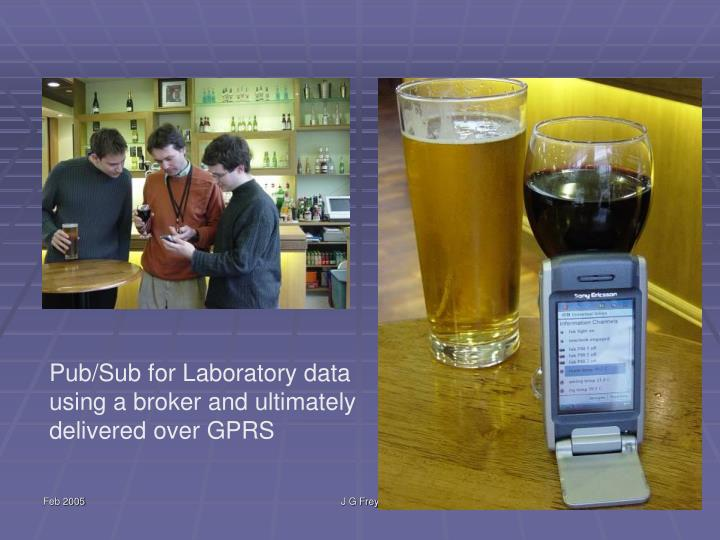 Pub/Sub for Laboratory data using a broker and ultimately delivered over GPRS