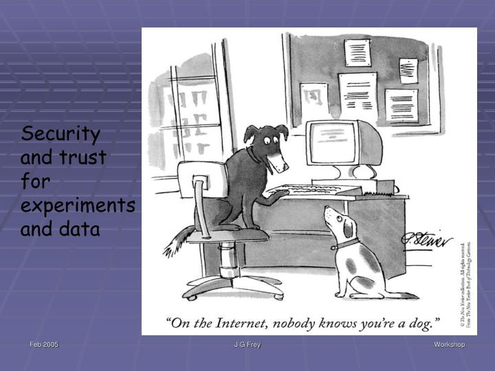 Security and trust for experiments and data