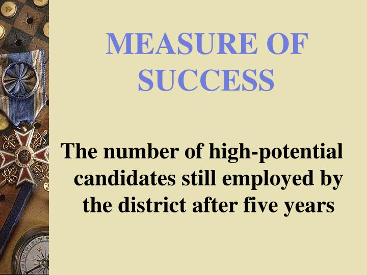 MEASURE OF SUCCESS